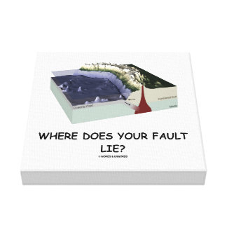 Where Does Your Fault Lie? Geology Humor Canvas Print