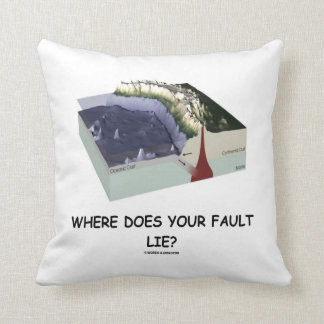 Where Does Your Fault Lie? Geology Humor Throw Pillow