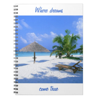 Where dreams come true customized paradise beach spiral notebook