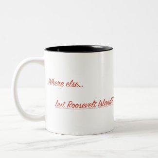 Where Else But Roosevelt Island? Two-Tone Coffee Mug