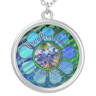 where flowers bloom so does hope silver plated necklace