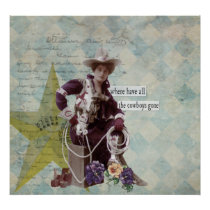 Where Have All the Cowboys Gone Cowgirl Poster