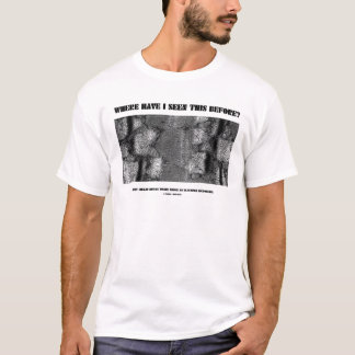 Where Have I Seen This Before? Human Muscle Tissue T-Shirt
