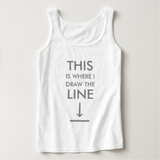 Where I Draw the Line Tank Top