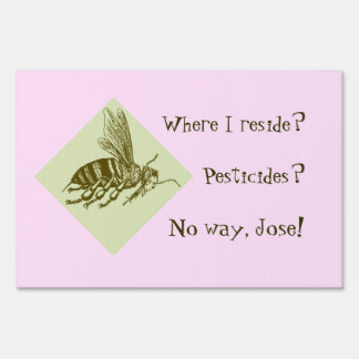 Where I reside?  Pesticides?  No way, Jose! Yard Sign