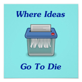 Where Ideas Go To Die Poster
