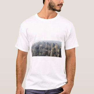 Where im from T-Shirt