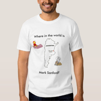 Where in the world is Mark Sanford? Shirt