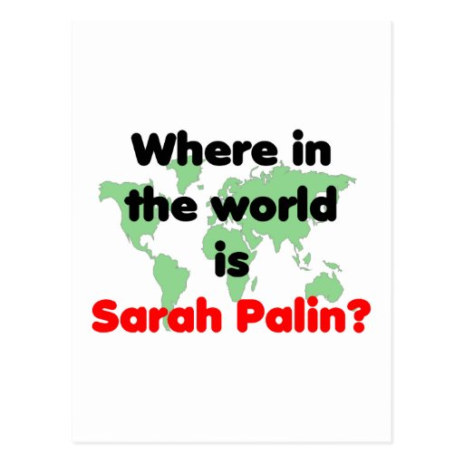 Where in the World is Sarah Palin? Postcard