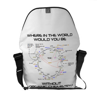 Where In The World Would You Be Organic Chemistry? Messenger Bag