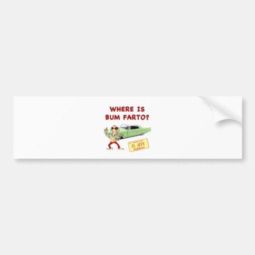 Where is Bum Farto? Bumper Sticker