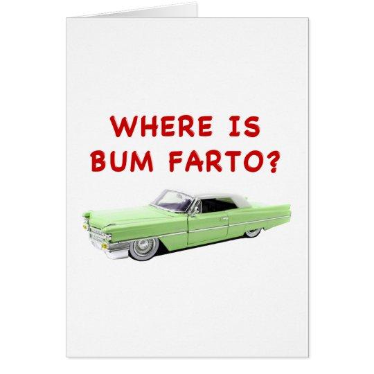 Where is bum farto? card