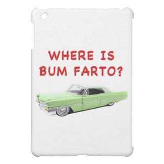 Where is bum farto? case for the iPad mini