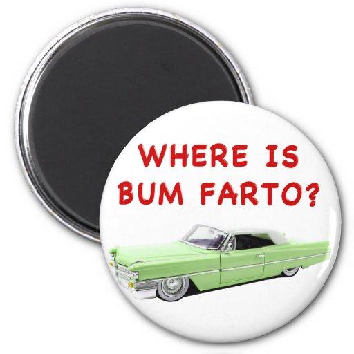 Where is bum farto? fridge magnets