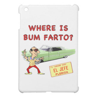 Where is Bum Farto? iPad Mini Case