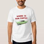 Where is bum farto? t shirt