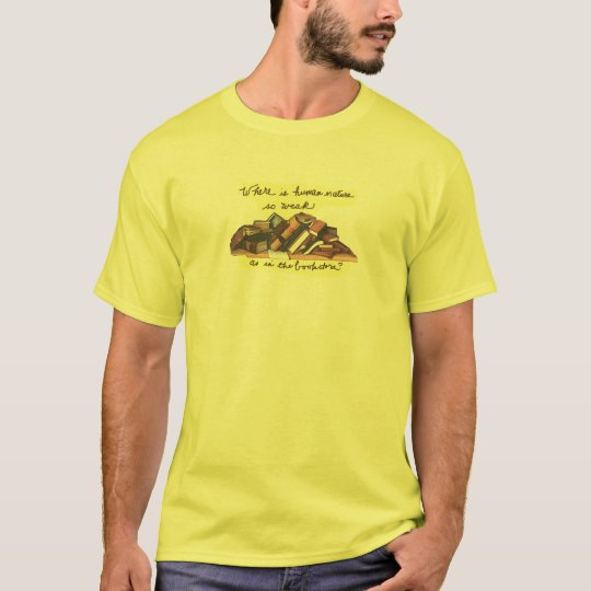 Where is Human Nature so Weak as in the Bookstore? T-Shirt