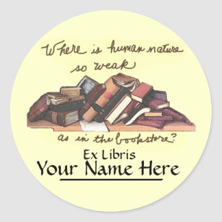 Where is Human Nature so Weak Bookplate Classic Round Sticker