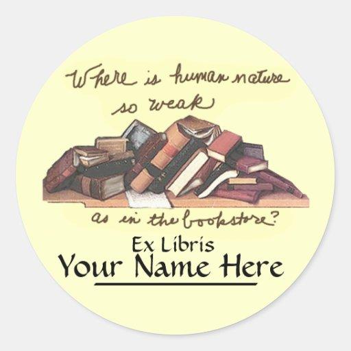 Where is Human Nature so Weak Bookplate Classic Round Sticker