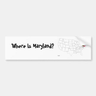 Where Is Maryland? Car Bumper Sticker