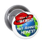 Where is Mitt's Money? Pinback Button