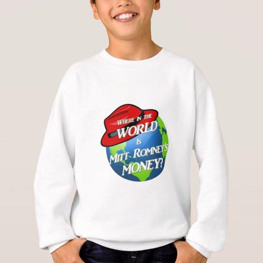 Where is Mitt's Money? Sweatshirt