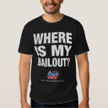 Where Is My Bailout? T-Shirt