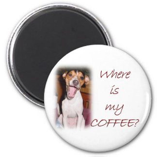 Where is my Coffee? 2 Inch Round Magnet