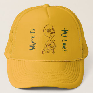 Where is my love? trucker hat