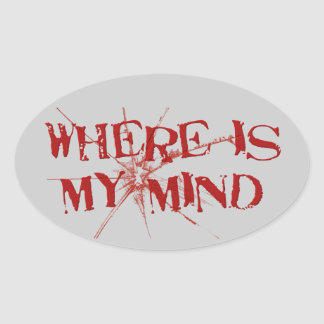 Where Is My Mind - Cracked Glass Red Messy Letters Oval Sticker