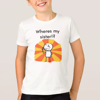 Where is my sister? T-Shirt