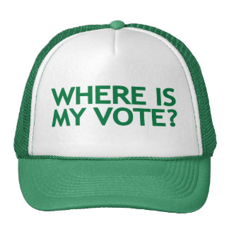 where is my vote (Iran Election) Trucker Hats