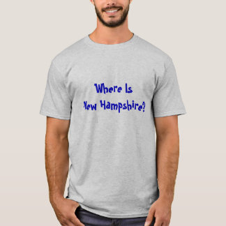 Where Is New Hampshire? T-Shirt