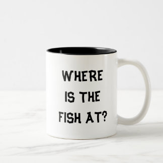WHERE IS THE FISH AT? Two-Tone COFFEE MUG