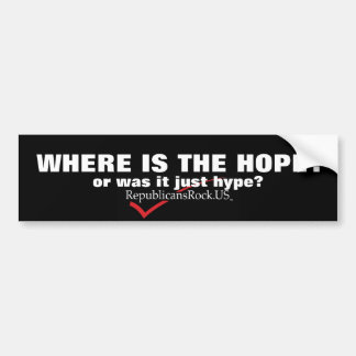 WHERE IS THE HOPE?,... BUMPER STICKER
