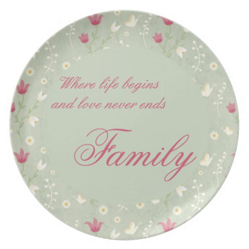 Where life begins and love never ends Family plate