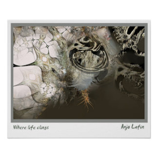 Where life clings by Anjo Lafin Poster
