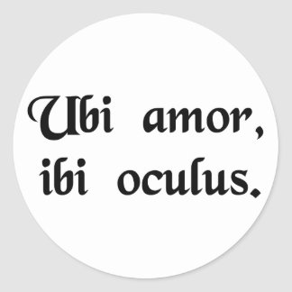 Where love is, there is insight. round stickers