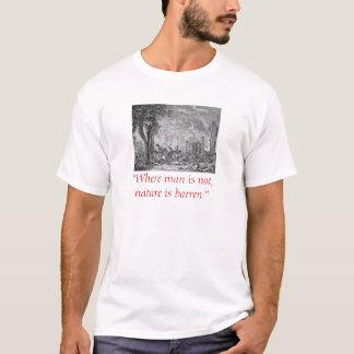 """""""Where man is not, nature is barren"""" T-Shirt"""