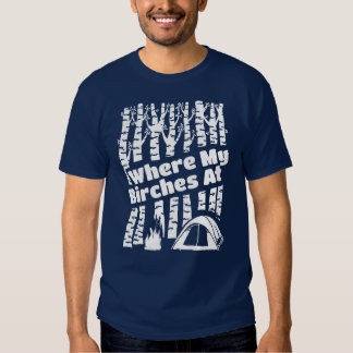 Where My Birches At, Tent Camping Graphic T-shirt