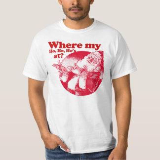 Where my Ho Ho Ho's at? Santa Claus T-Shirt