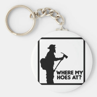 Where My Hoes At Key Chain