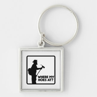 Where My Hoes At Key Chains