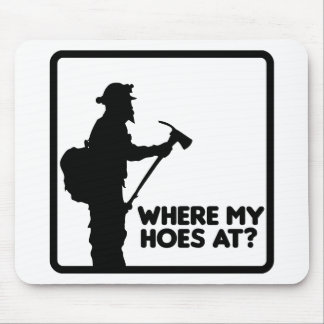Where My Hoes At Mouse Pad