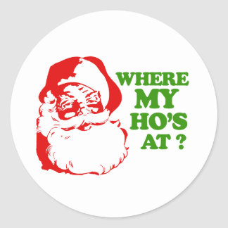 Where my Ho's at 2 Round Stickers