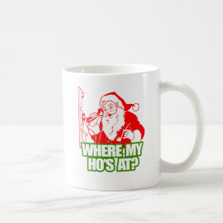 WHERE MY HOS AT -.png Coffee Mugs