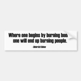 Where One Begins By Burning Books Bumper Sticker