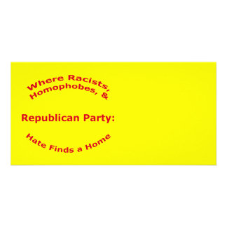 Where Racists, Homophobes, & Hate Photo Card Template