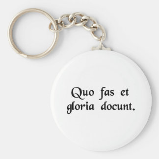 Where right and glory lead. keychain