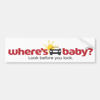 Where s Baby Look before you lock Safety Sticker Bumper Sticker